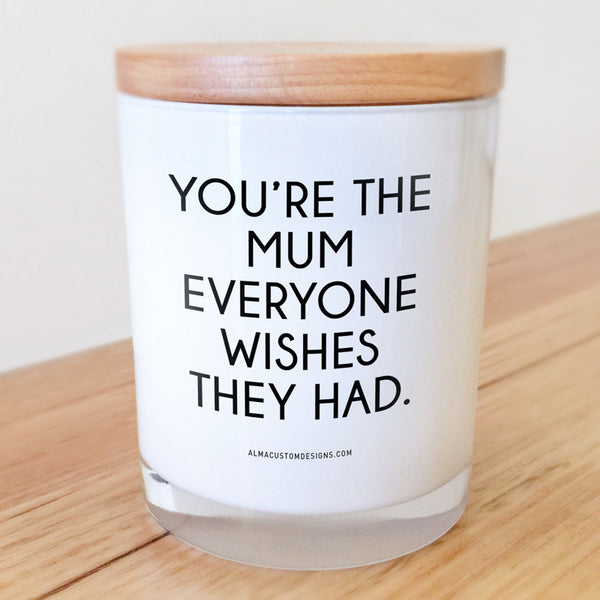 You're the Mum everyone wishes they had candle