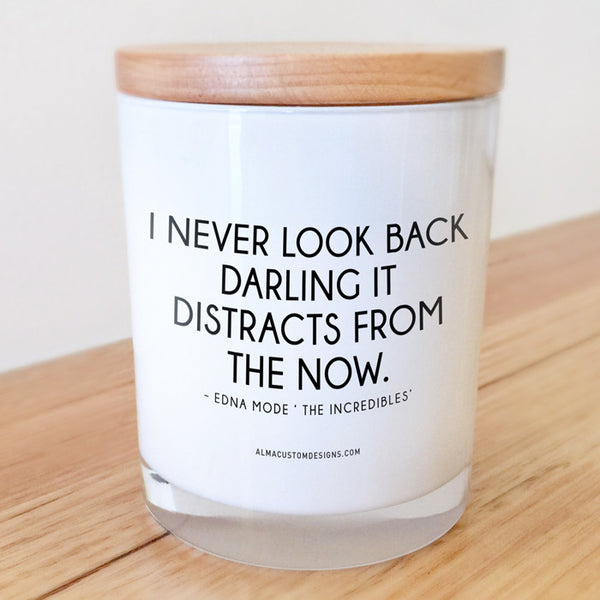 I never look back... Candle