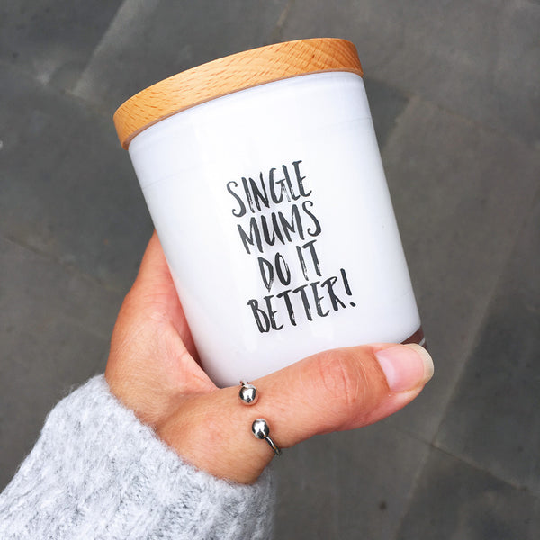 Single Mums do it Better Candle