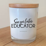 See Ya Later Educator Candle