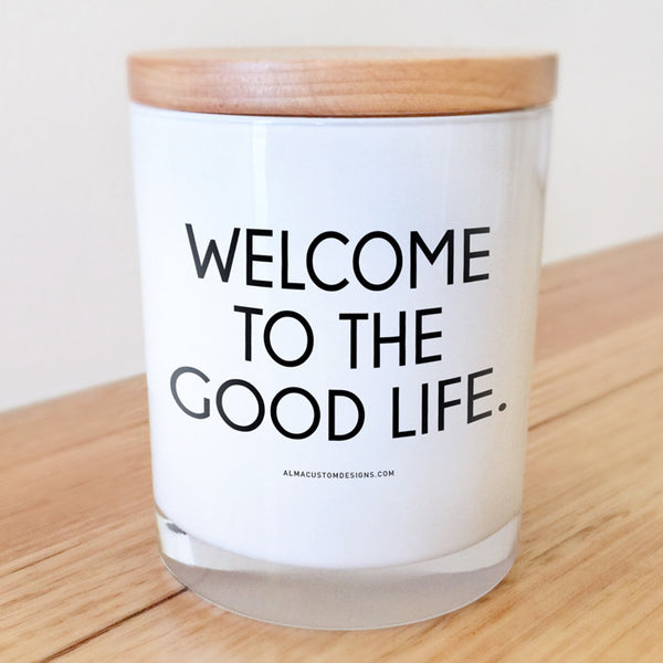 Welcome to the Good Life Candle