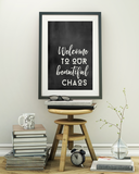 Welcome to our beautiful chaos - chalkboard