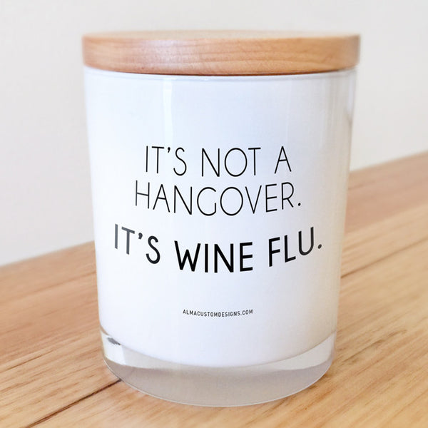 It's not a Hangover it's Wine Flu Candle