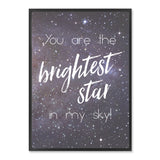 You are the brightest star in my sky! with background print