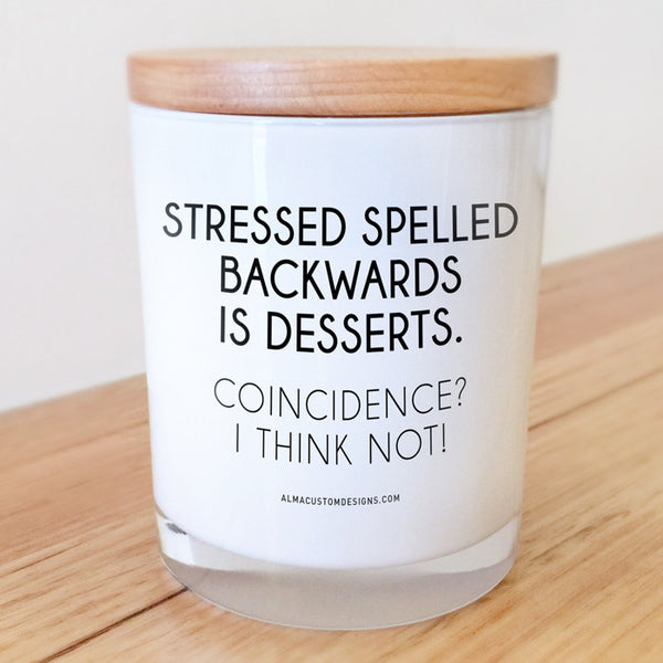 Stressed spelt backwards... Candle
