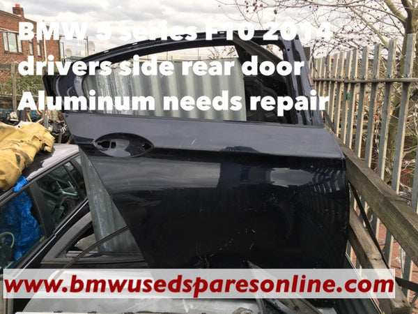 BMW 5 SERIES F10 2014 DRIVER SIDE REAR DOOR IN BLACK NEEDS REPAIR