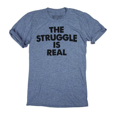 Bellboy Apparel - The Struggle Is Real