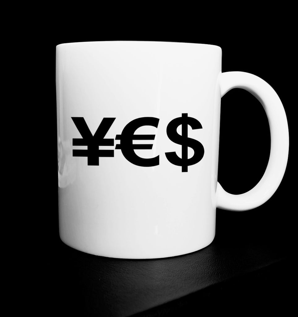 YES MONEY 11OZ CERAMIC MUG £ $ € JPY ¥ GET2WEAR CURRENCY MOTIVATION