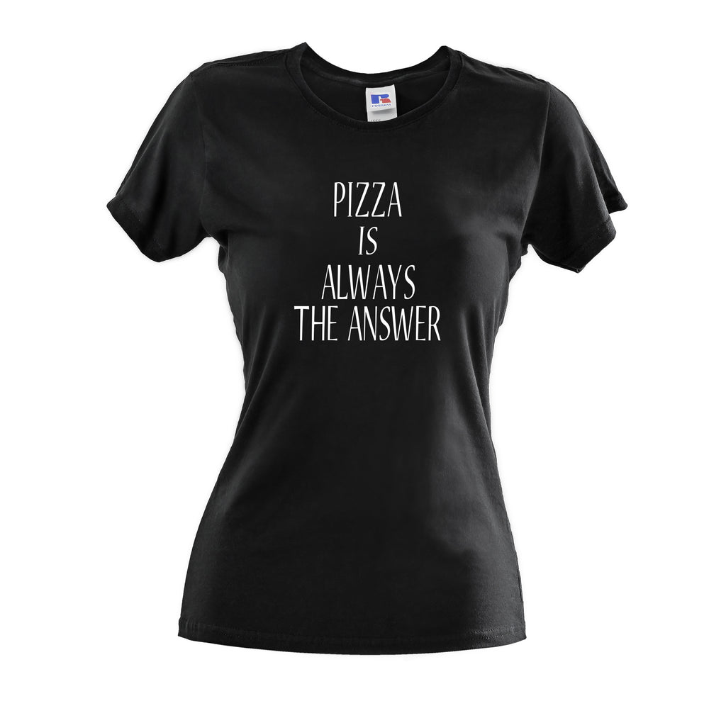 PIZZA IS ALWAYS THE ANSWER T-SHIRT WOMEN'S PERFECT-FIT T-SHIRT - Get2wear