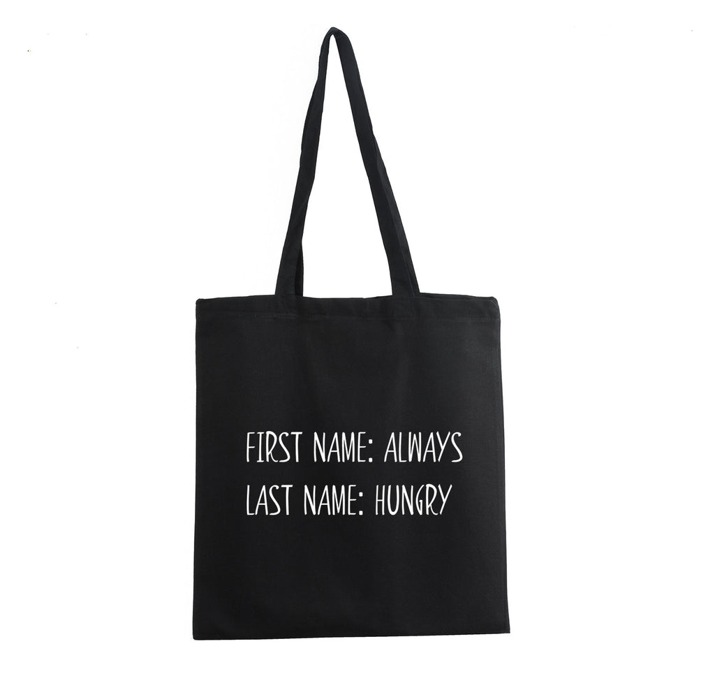 FIRST NAME ALWAYS LAST NAME HUNGRY COTTON SHOULDER SHOPPING PROMO TOTE BAG - Get2wear