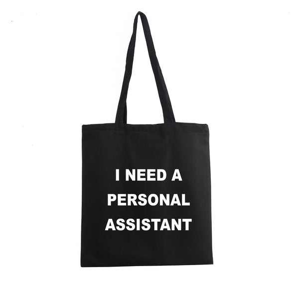 I NEED A PERSONAL ASSISTANT TOTE BAG COTTON BLACK GET2WEAR