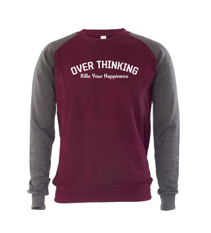 OVER THINKING KILLS YOUR HAPPINESS Mens Sweatshirt Jumper
