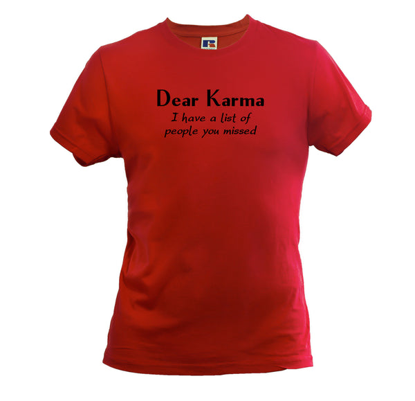 DEAR KARMA I HAVE A LIST OF PEOPLE YOU MISSED MEN'S SOFT TOUCH T-SHIRT