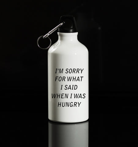 I'M SORRY FOR WHAT I SAID WHEN I WAS HUNGRY ALUMINUM WATER BOTTLE - Get2wear