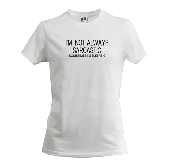 I'M NOT ALWAYS SARCASTIC SOMETIMES I'M SLEEPING MEN'S SOFT TOUCH T-SHIRT - Get2wear