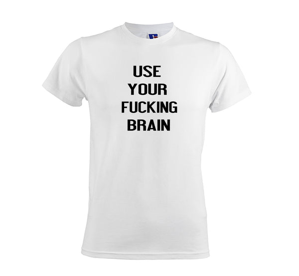 Use Your Brain Men's Soft Touch T-shirt white sarcastic top get2wear
