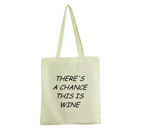 THERE'S A CHANCE THIS IS WINE TOTE BAG COTTON SHOPPING FUNNY GUESS GET2WEAR WHITE