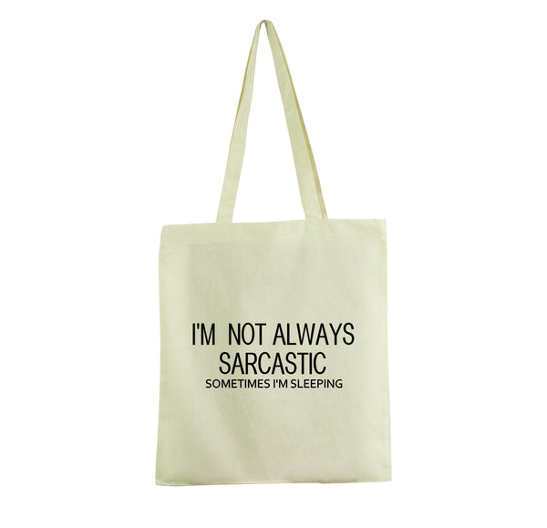 I'M NOT ALWAYS SARCASTIC SOMETIMES I AM HUNGRY TOTE BAG FUNNY WHITE COTTON GET2WEAR