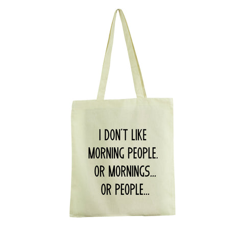 I DON'T LIKE MORNING PEOPLE OR MORNINGS OR PEOPLE PROMO TOTE BAG - Get2wear