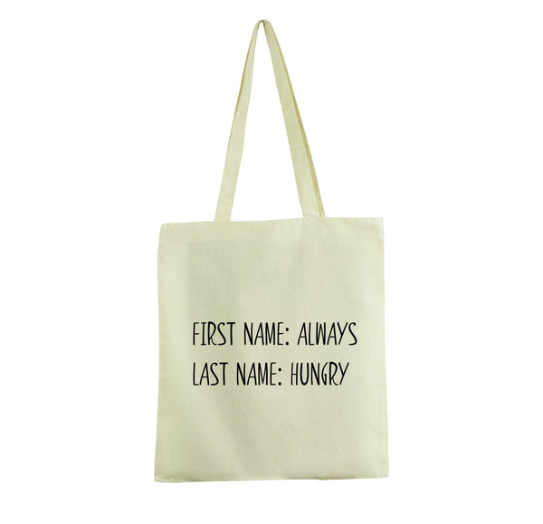 FIRST NAME ALWAYS LAST NAME HUNGRY COTTON SHOULDER SHOPPING PROMO TOTE BAG