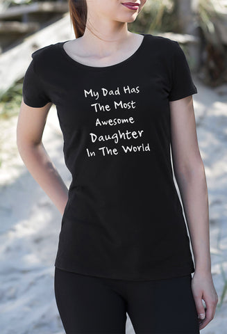 My Dad Has The Most Awesome Daughter In The World Women's Girls T-Shirt black lovely family