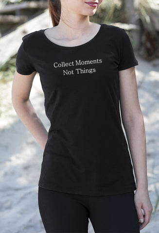 Collect Moments Not Things Women's T-Shirt tshirt cute get2wear sayings words handmade UK black