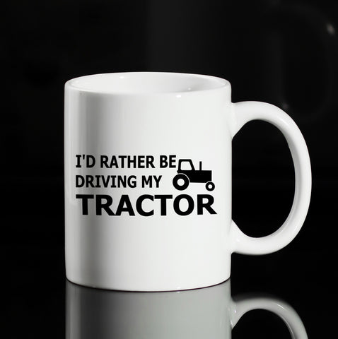 I'D RATHER BE DRIVING MY TRACTOR 11OZ CERAMIC MUG GET2WEAR