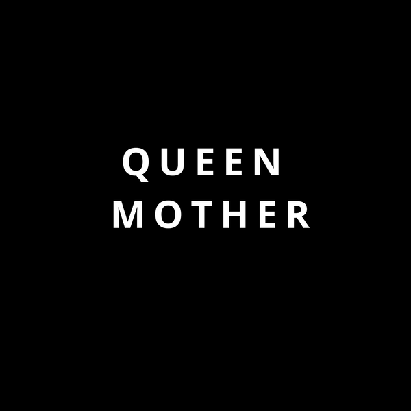 QUEEN MOTHER- NON PERSONALIZED