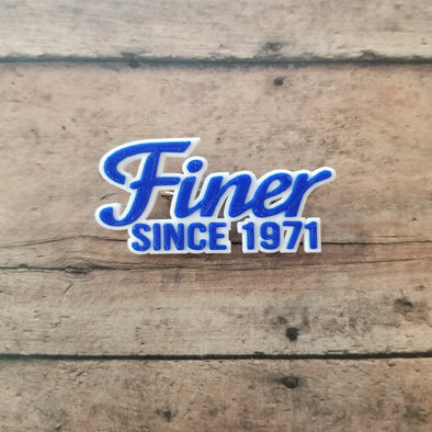 Finer Since 1971 Pin - Inventory