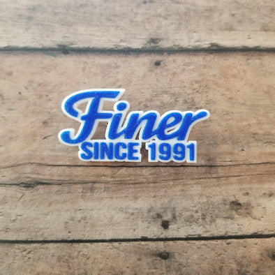 Finer Since 1991 Pin - Inventory