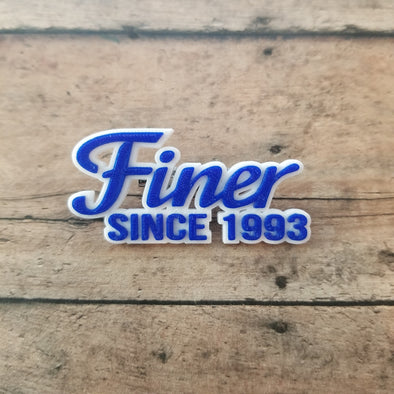 Finer Since 1993 Pin - Inventory