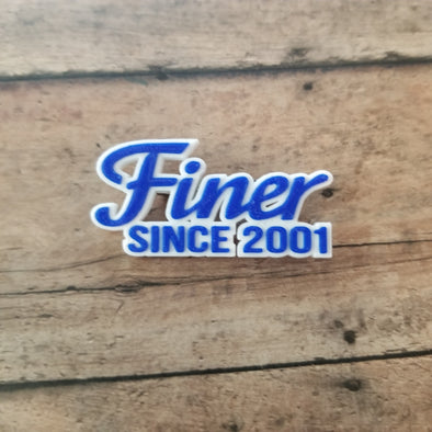 Finer Since 2001 Pin - Inventory