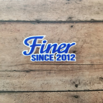 Finer Since 2012 Pin - Inventory