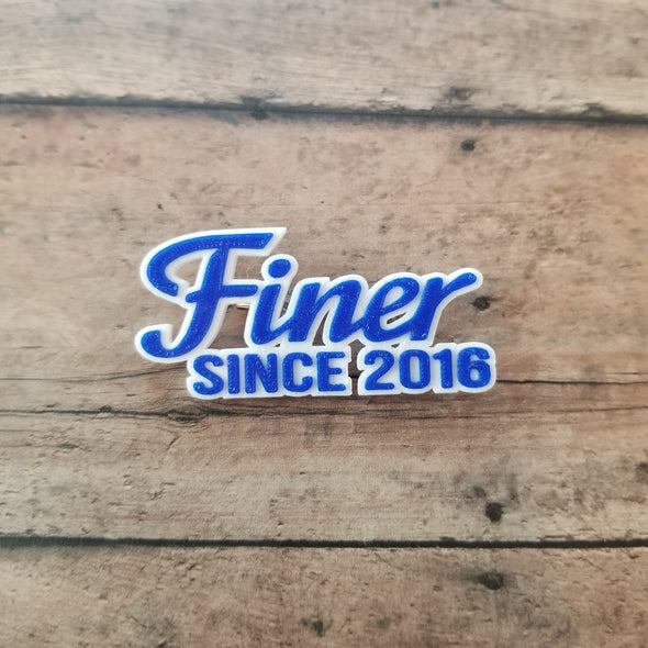 Finer Since 2016 Pin - Inventory