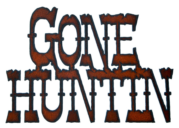 Hunting Sign Rustic Metal Sign Gone Huntin