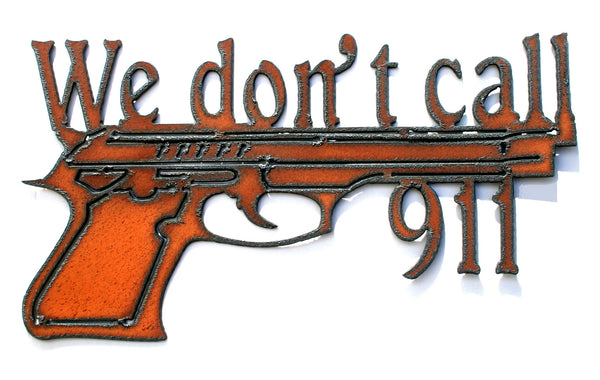Metal Home Security Sign We Don't Call 911 Large vintage hand gun
