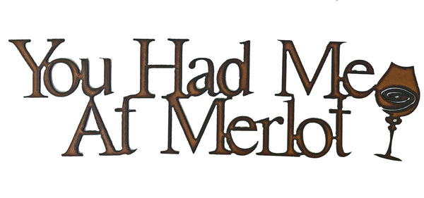 You had me at Merlot Funny Sign Rustic Metal Kitchen Decor