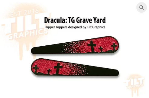 Dracula Grave Yard TG Flipper Toppers