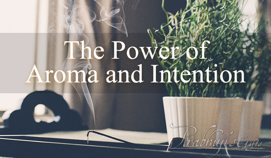 The Power of Aroma and Intention