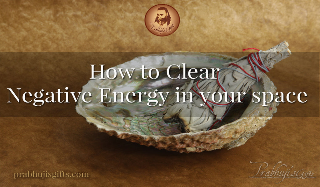 How to Clear Negative Energy in your space