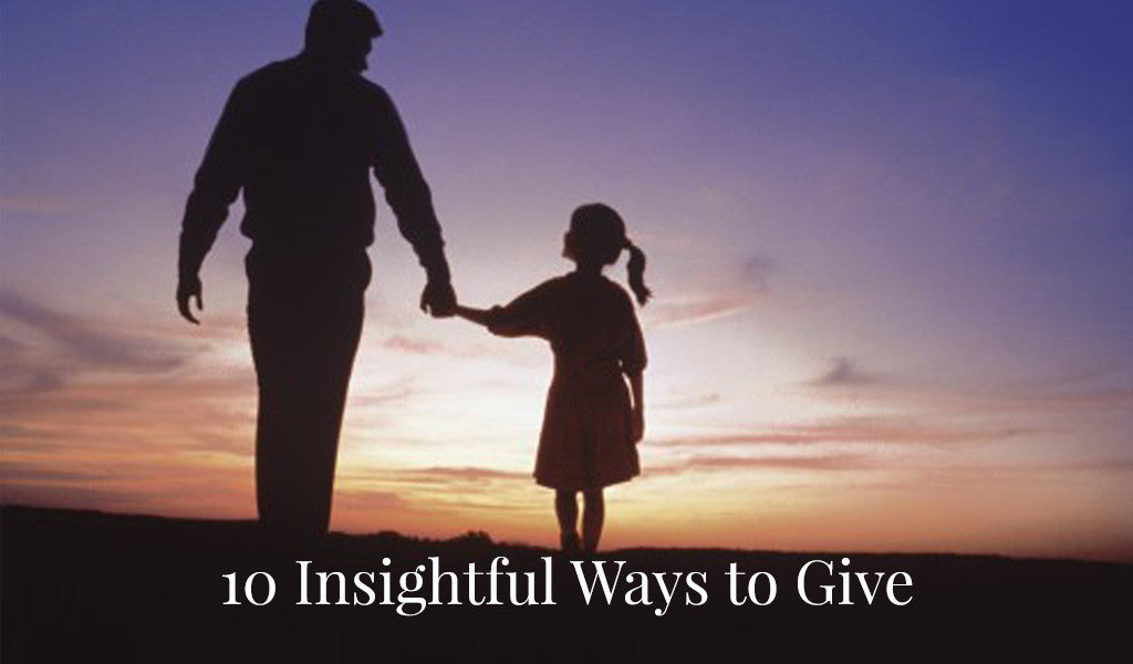 10 Insightful Ways to Give