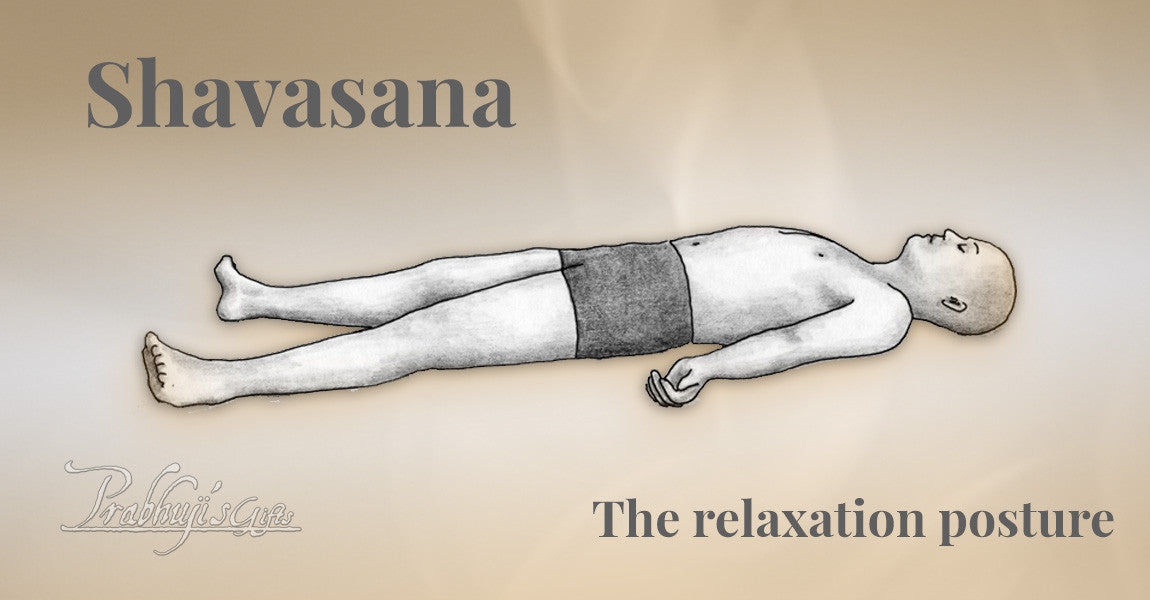 Shavasana- the relaxation posture