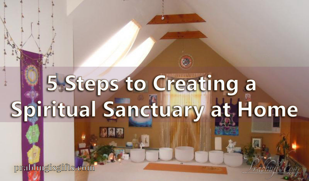 5 Steps to Creating a Spiritual sanctuary at Home