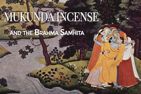 Mukunda Incense and the Brahma Samhita