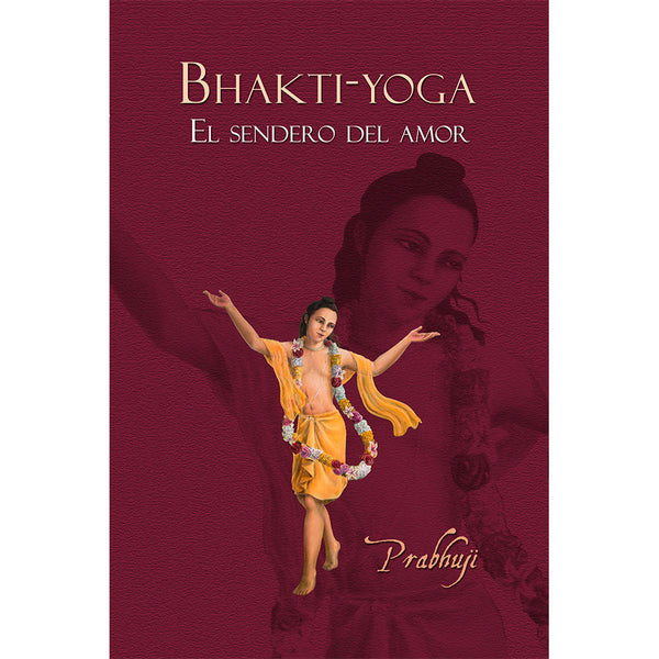 Book Bhakti yoga - el sendero del amor by Prabhuji (Hard cover - Spanish)
