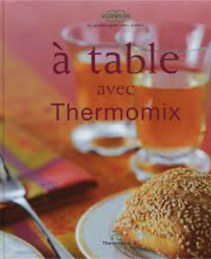 A Table - French Thermomix Cookbook (In French)