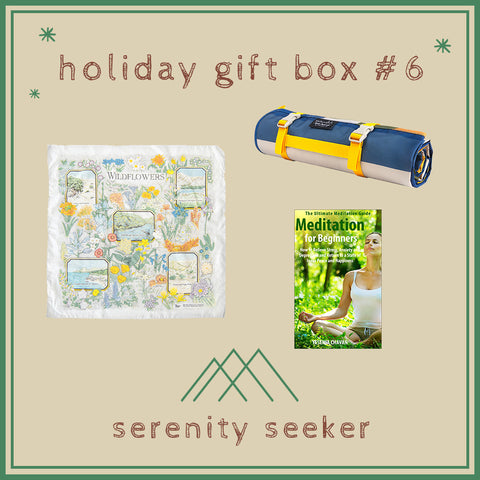 Holiday Gift Box #6: Serenity Seeker