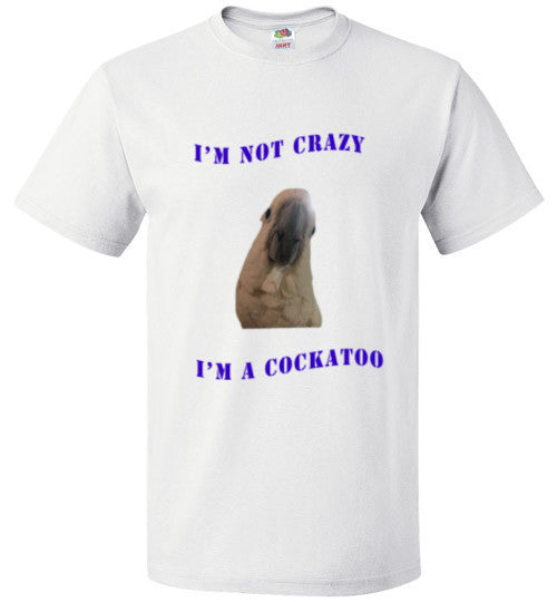 I'M A COCKATOO UNISEX T-SHIRT