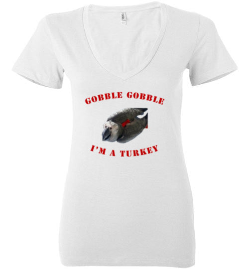 Gobble Gobble I'm A Turkey Ladies V Neck Shirt