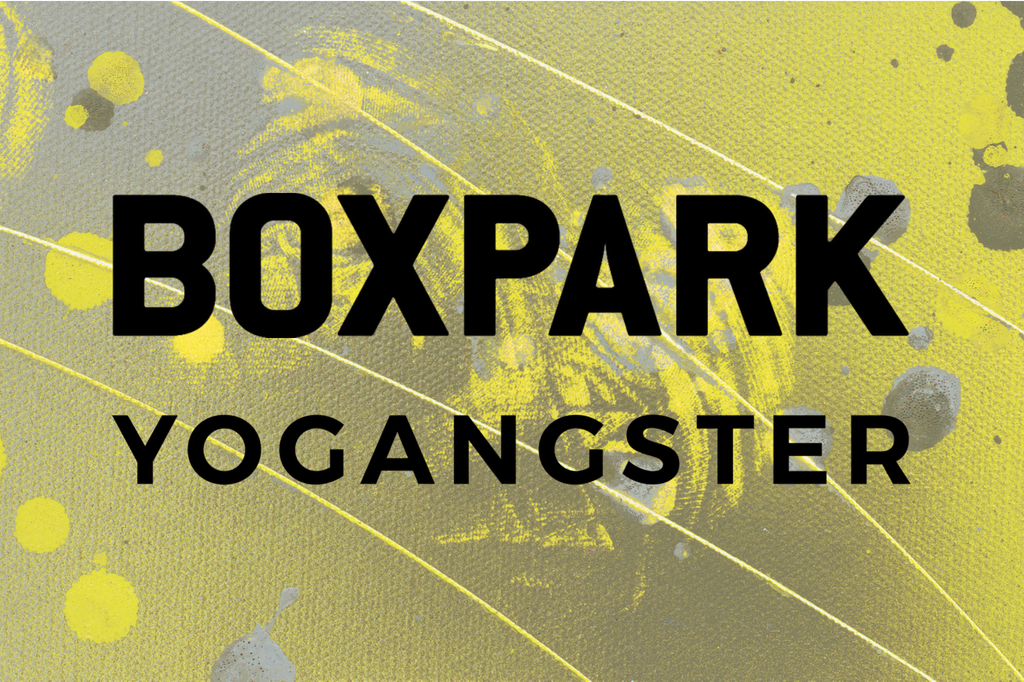 Yogangster x BOXPARK